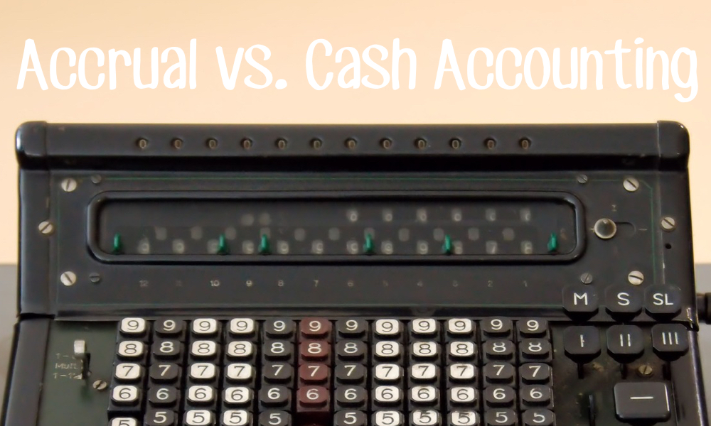 What's the difference between accrual and cash based accounting?