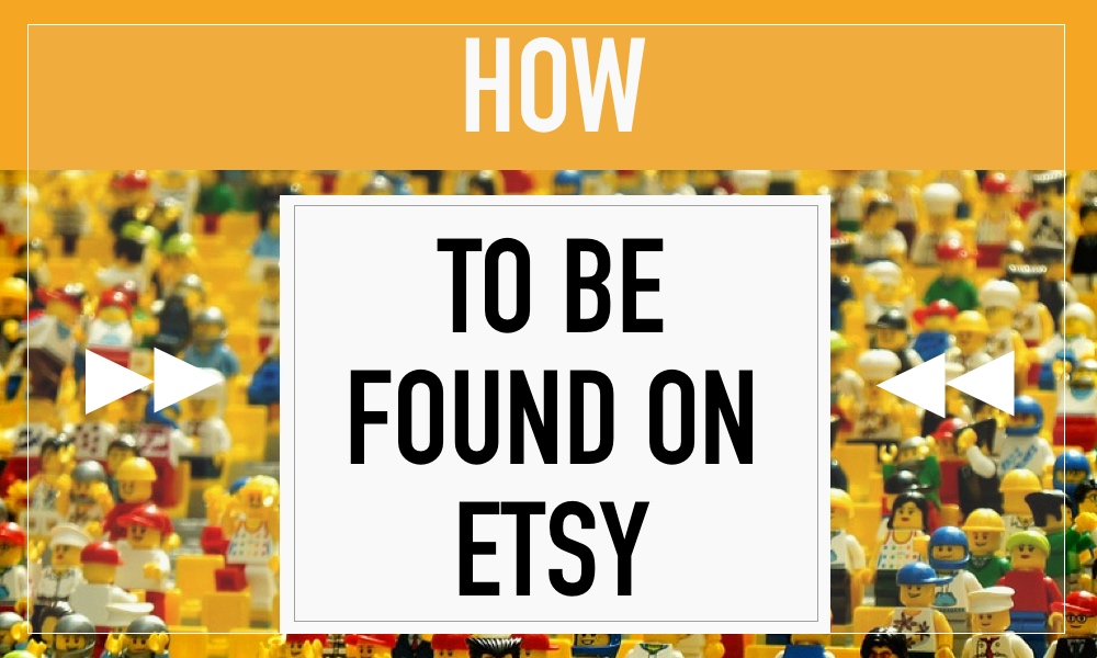 How to be found on Etsy