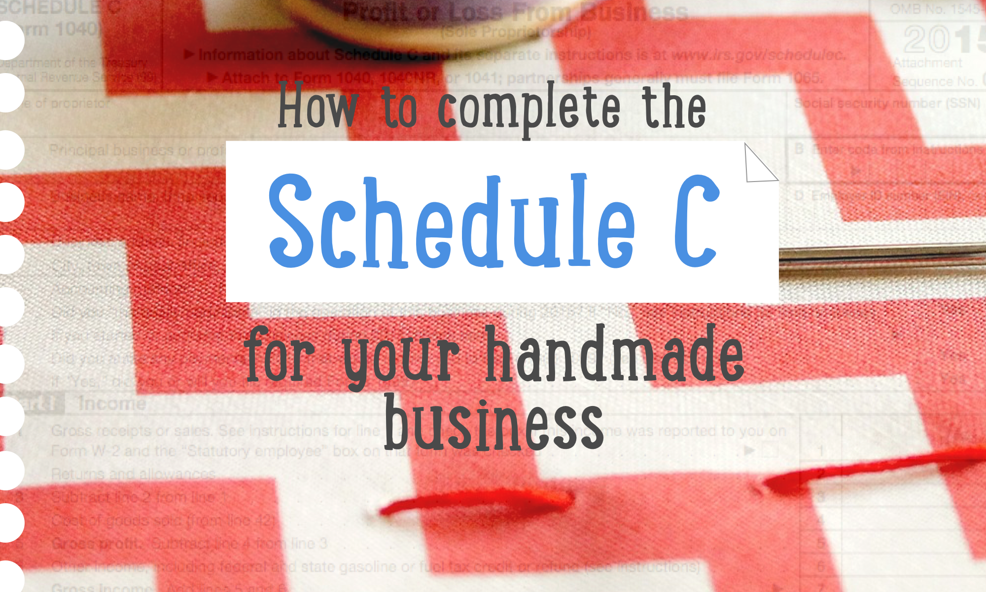 How to complete a Schedule C for your handmade business