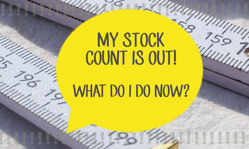 My stock count is out! What do I do now?