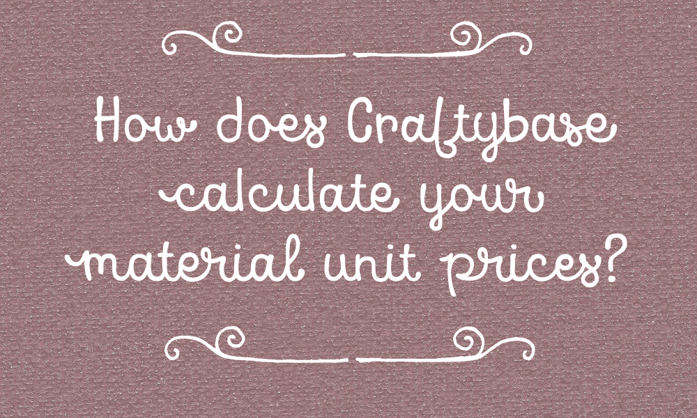 How does Craftybase calculate your material unit prices?